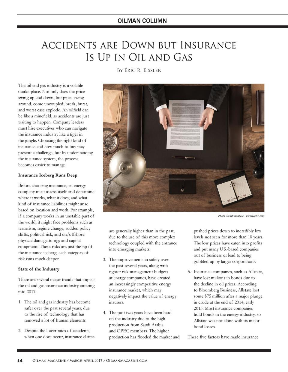 OILMAN COLUMN  Accidents are Down but Insurance Is Up in Oil and Gas By Eric R. Eissler The oil and gas industry is a vola...