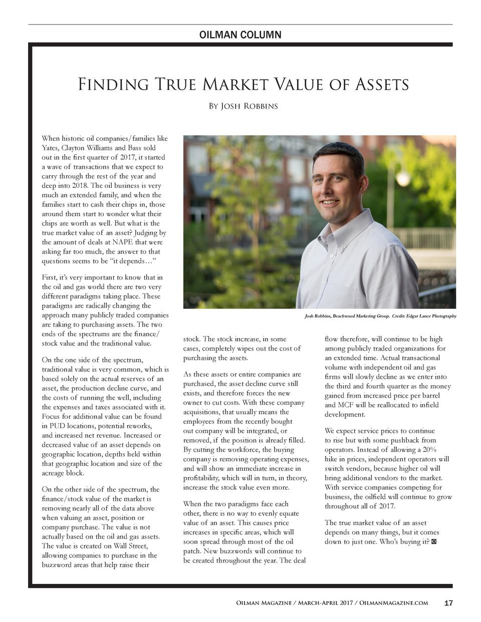 OILMAN COLUMN  Finding True Market Value of Assets By Josh Robbins  When historic oil companies families like Yates, Clayt...