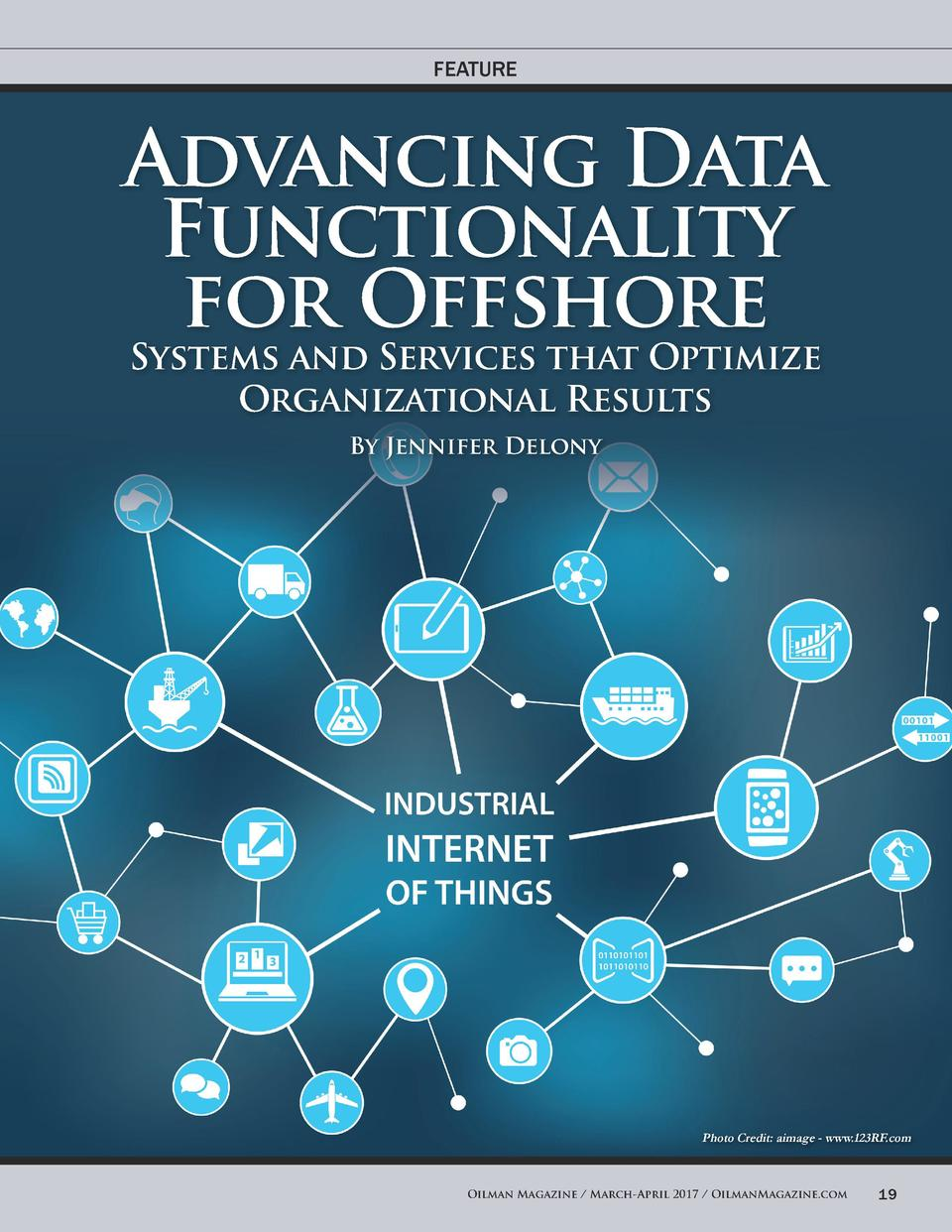FEATURE  Advancing Data Functionality for Offshore Systems and Services that Optimize Organizational Results By Jennifer D...