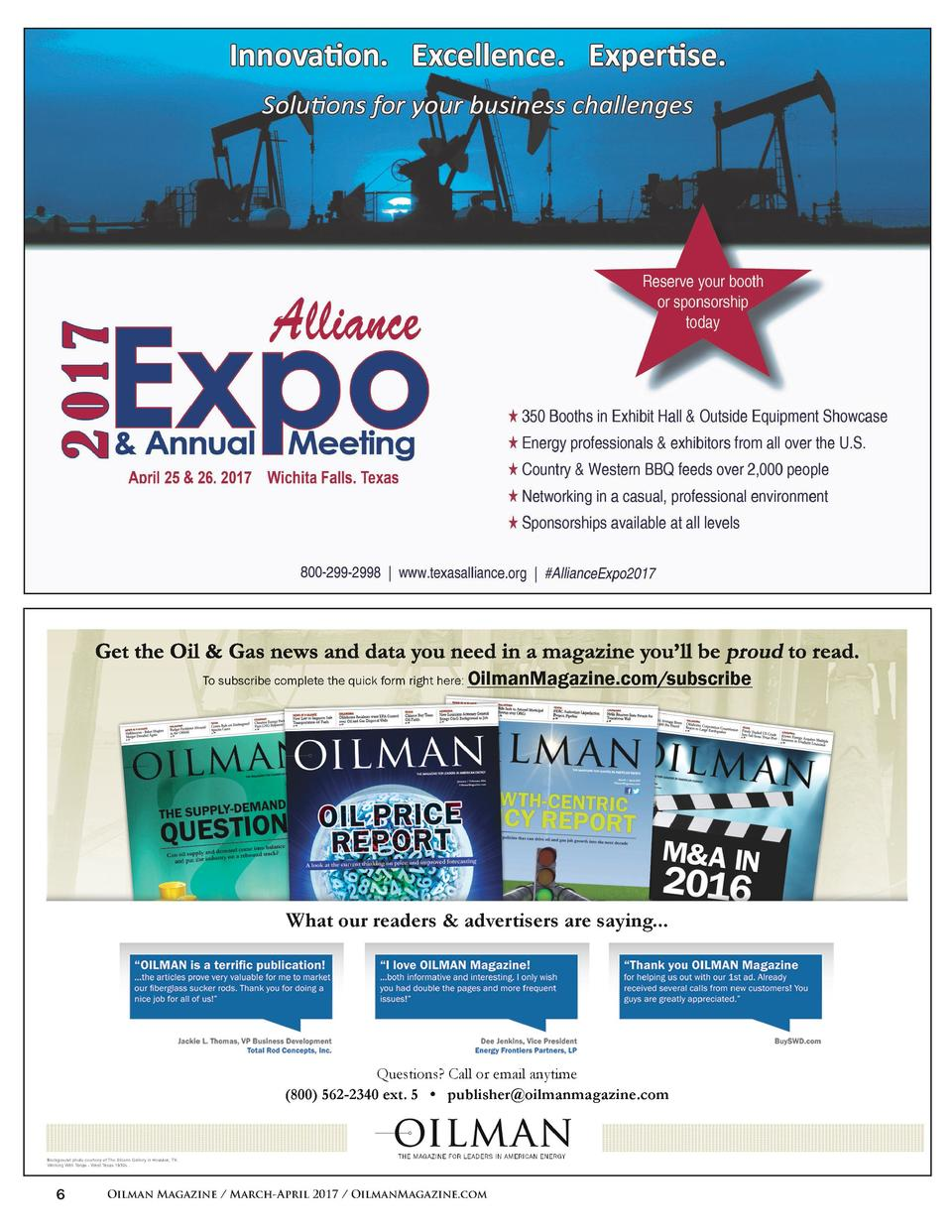 To subscribe complete the quick form right here  OilmanMagazine.com subscribe  What our readers   advertisers are saying.....