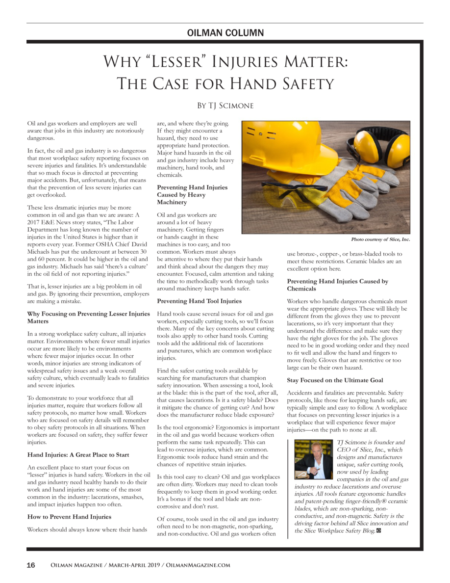 OILMAN COLUMN  Why    Lesser    Injuries Matter  The Case for Hand Safety By TJ Scimone Oil and gas workers and employers ...