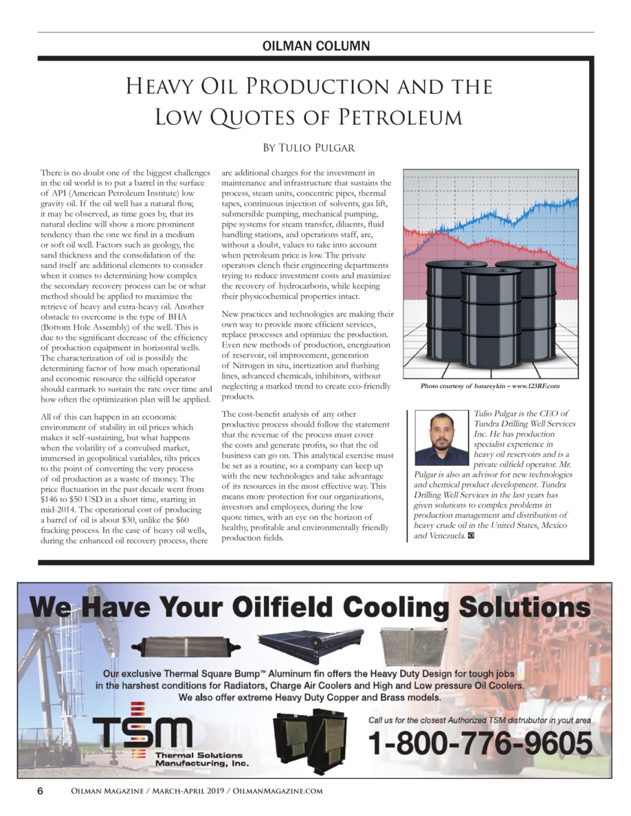 OILMAN COLUMN  Heavy Oil Production and the Low Quotes of Petroleum By Tulio Pulgar There is no doubt one of the biggest c...