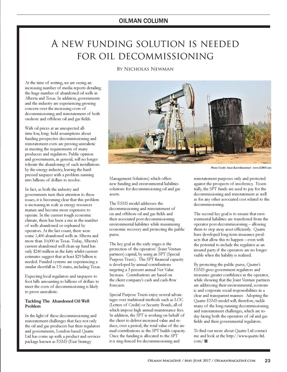 OILMAN COLUMN  A new funding solution is needed for oil decommissioning By Nicholas Newman At the time of writing, we are ...