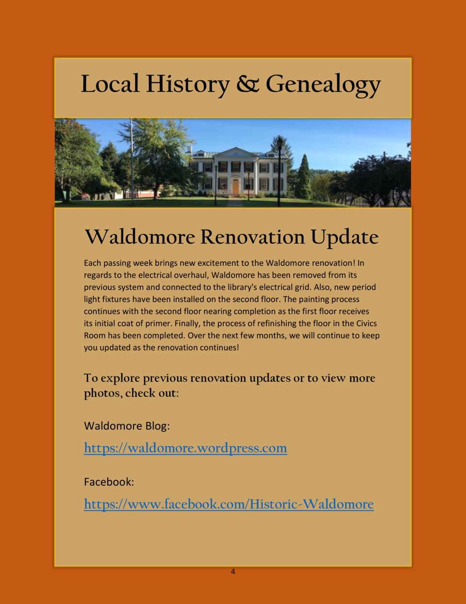 Local History   Genealogy  Waldomore Renovation Update Each passing week brings new excitement to the Waldomore renovation...