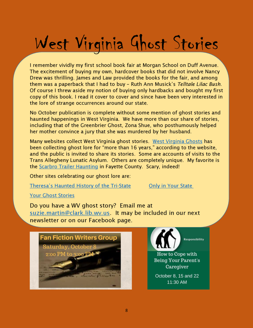 West Virginia Ghost Stories I remember vividly my first school book fair at Morgan School on Duff Avenue. The excitement o...