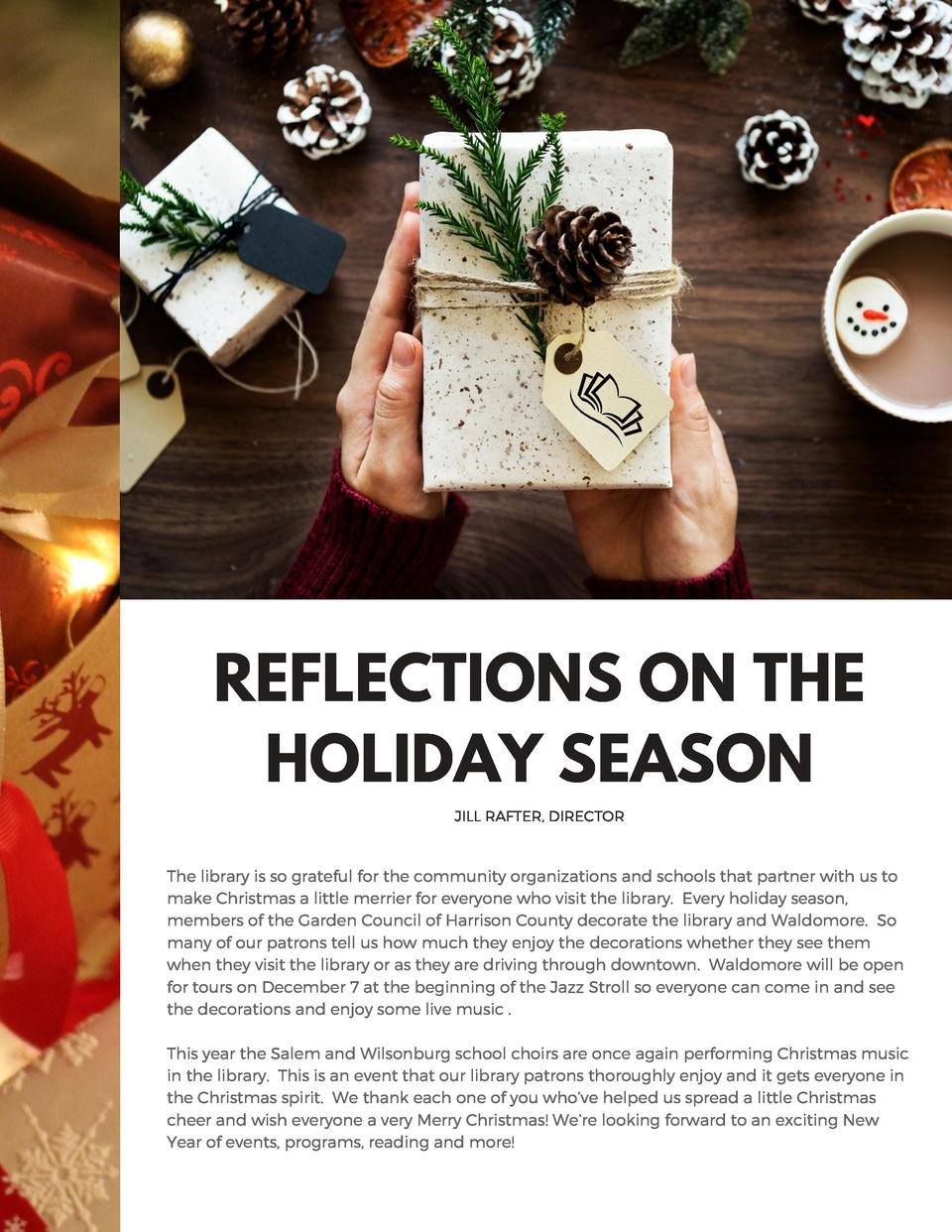 REFLECTIONS ON THE HOLIDAY SEASON JILL RAFTER, DIRECTOR  The library is so grateful for the community organizations and sc...