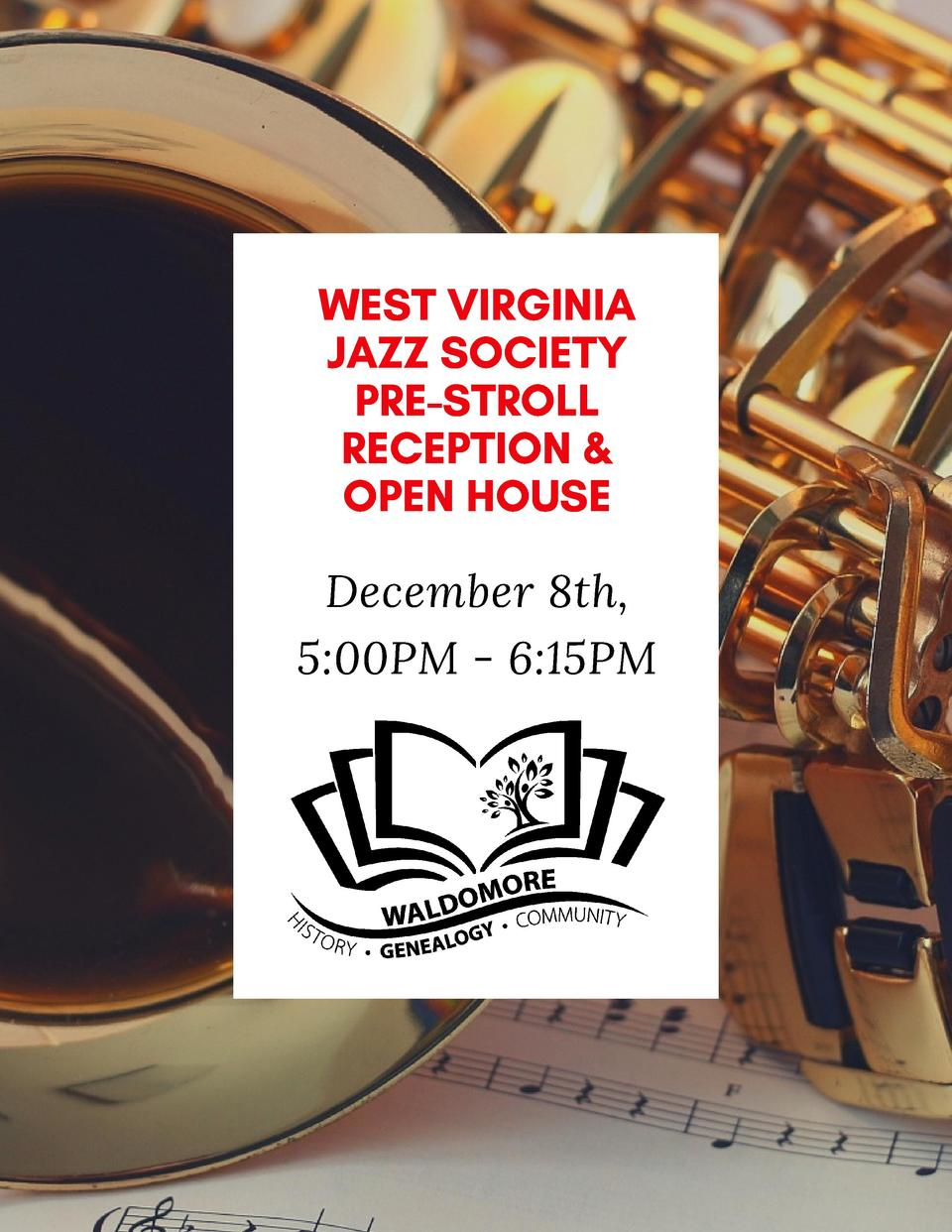 WEST VIRGINIA JAZZ SOCIETY PRE-STROLL RECEPTION   OPEN HOUSE December 8th, 5 00PM - 6 15PM