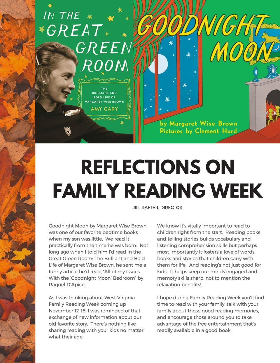 REFLECTIONS ON FAMILY READING WEEK JILL RAFTER, DIRECTOR  Goodnight Moon by Margaret Wise Brown was one of our favorite be...