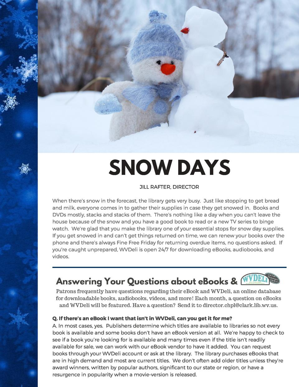 SNOW DAYS JILL RAFTER, DIRECTOR When there   s snow in the forecast, the library gets very busy.   Just like stopping to g...