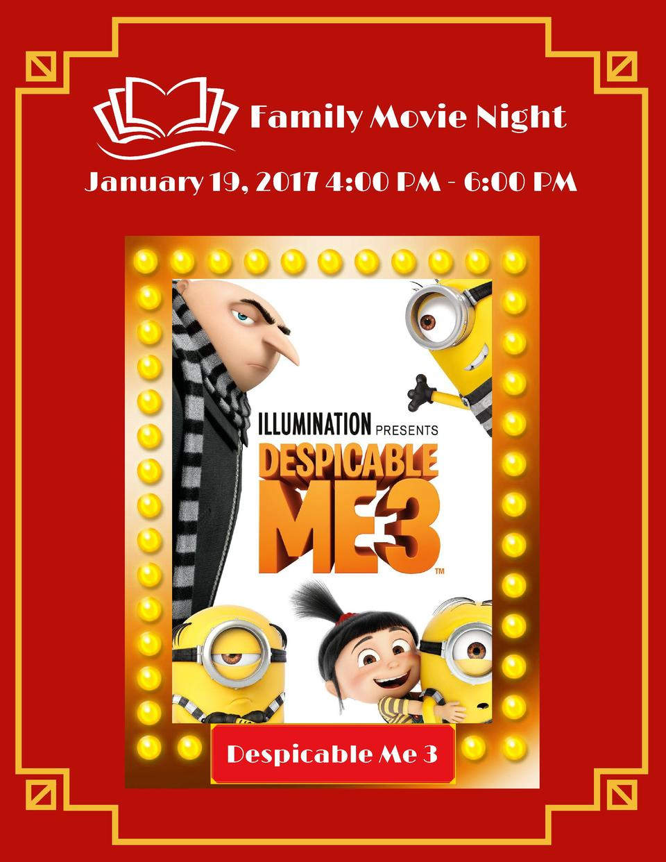 Family Movie Night January 19, 2017 4 00 PM - 6 00 PM  Despicable Me 3