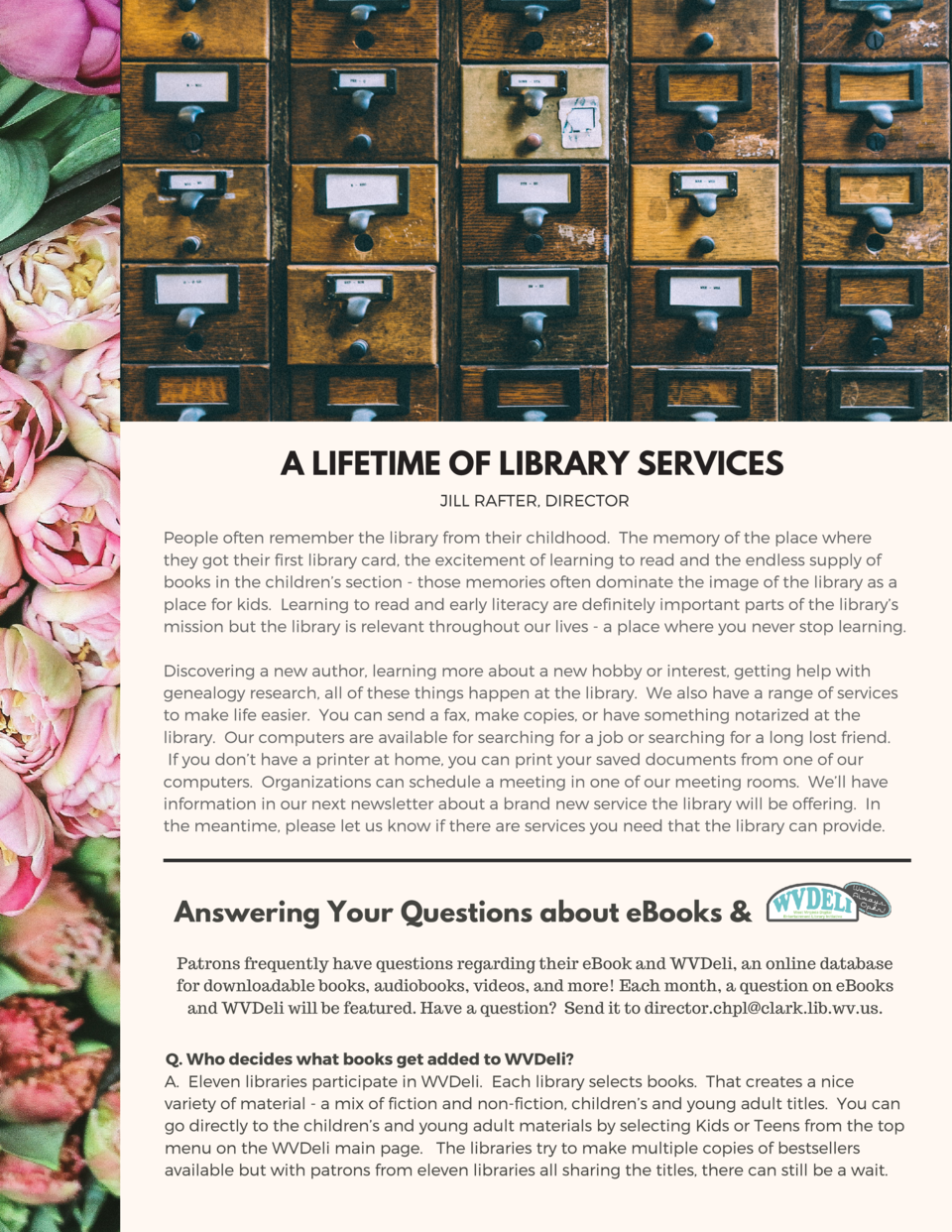 A LIFETIME OF LIBRARY SERVICES JILL RAFTER, DIRECTOR People often remember the library from their childhood.   The memory ...