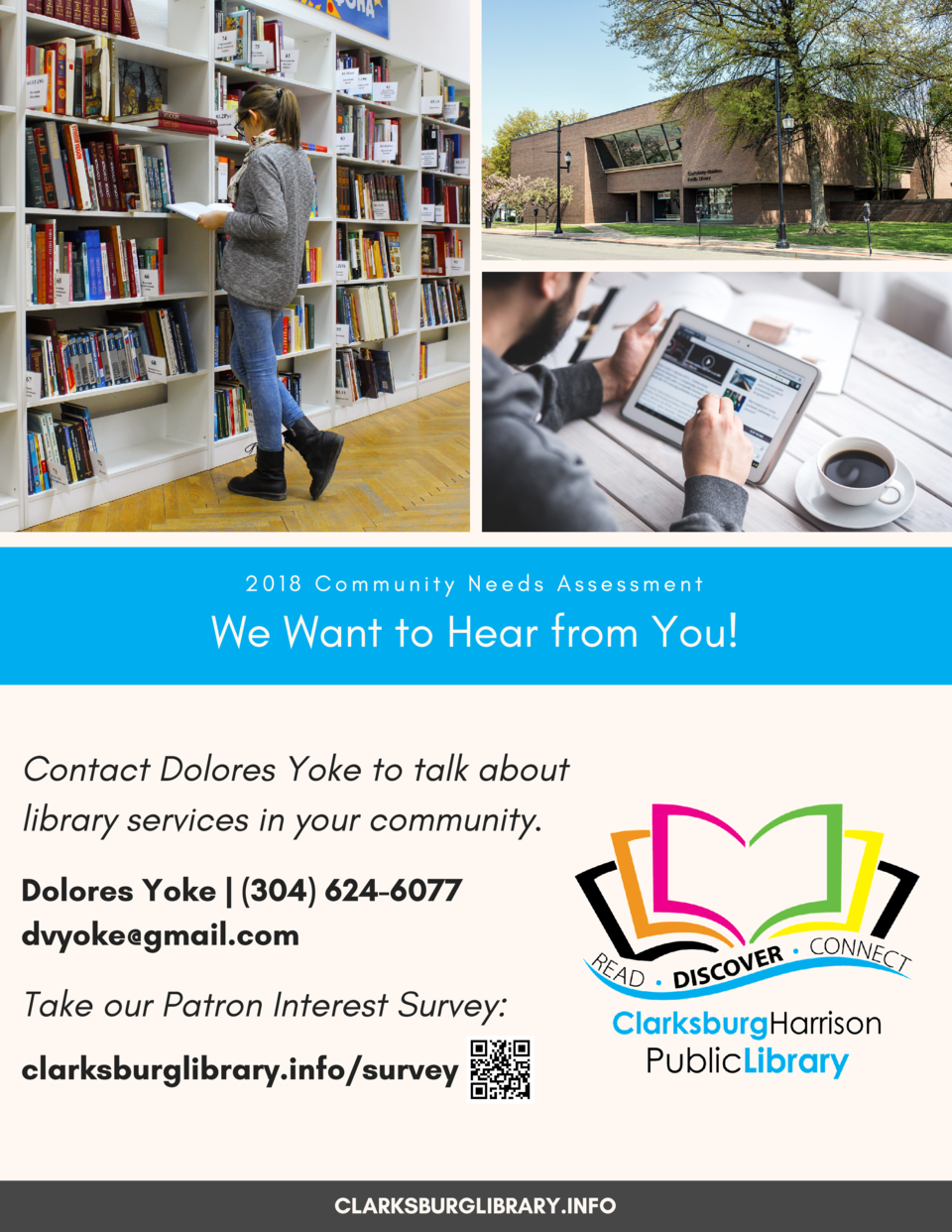 2018  Community  Needs  Assessment  We Want to Hear from You   Contact Dolores Yoke to talk about library services in your...