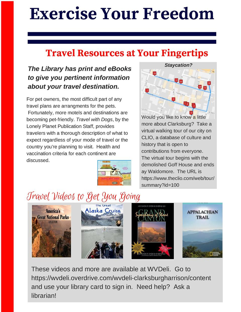 Exercise Your Freedom Travel Resources at Your Fingertips The Library has print and eBooks to give you pertinent informati...