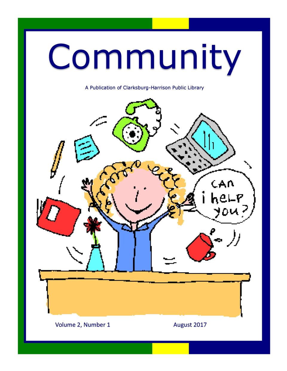 Community A Publication of Clarksburg-Harrison Public Library  Volume 2, Number 1  August 2017