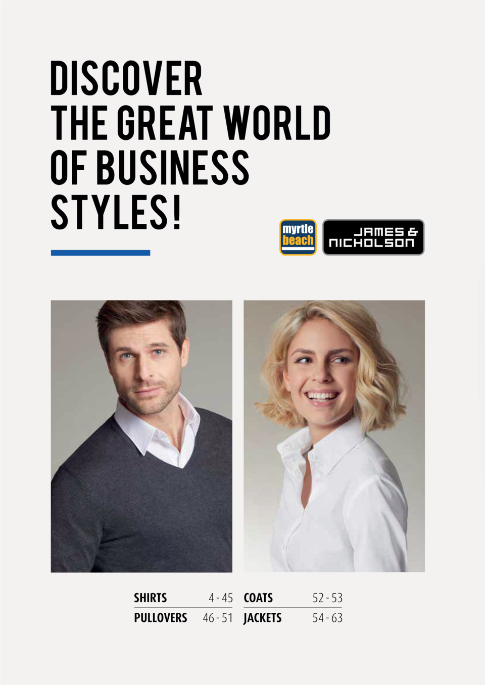 DISCOVER the GREAT WORLD OF BUSINESS STYLES    SHIRTS PULLOVERS  4 - 45 COATS  52 - 53  46 - 51 JACKETS  54 - 63
