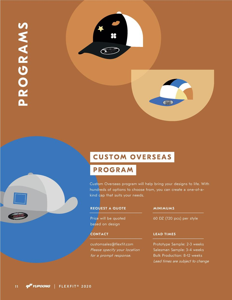 PROGRAMS  CUSTOM OVERSEAS PROGRAM Custom Overseas program will help bring your designs to life. With hundreds of options t...