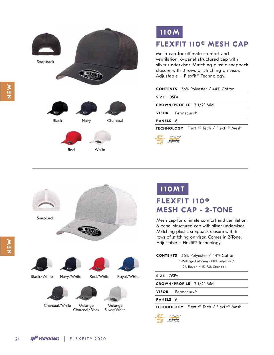 110M FLE XFIT 1 1 0    ME S H CA P Mesh cap for ultimate comfort and ventilation. 6-panel structured cap with silver under...
