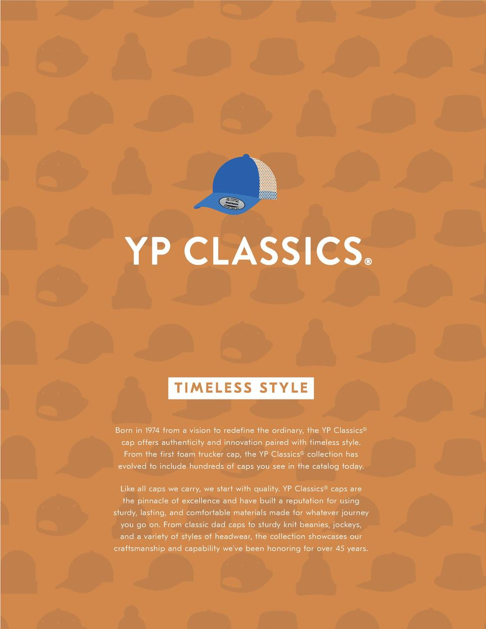 TIMELESS STYLE Born in 1974 from a vision to redefine the ordinary, the YP Classics   cap offers authenticity and innovati...