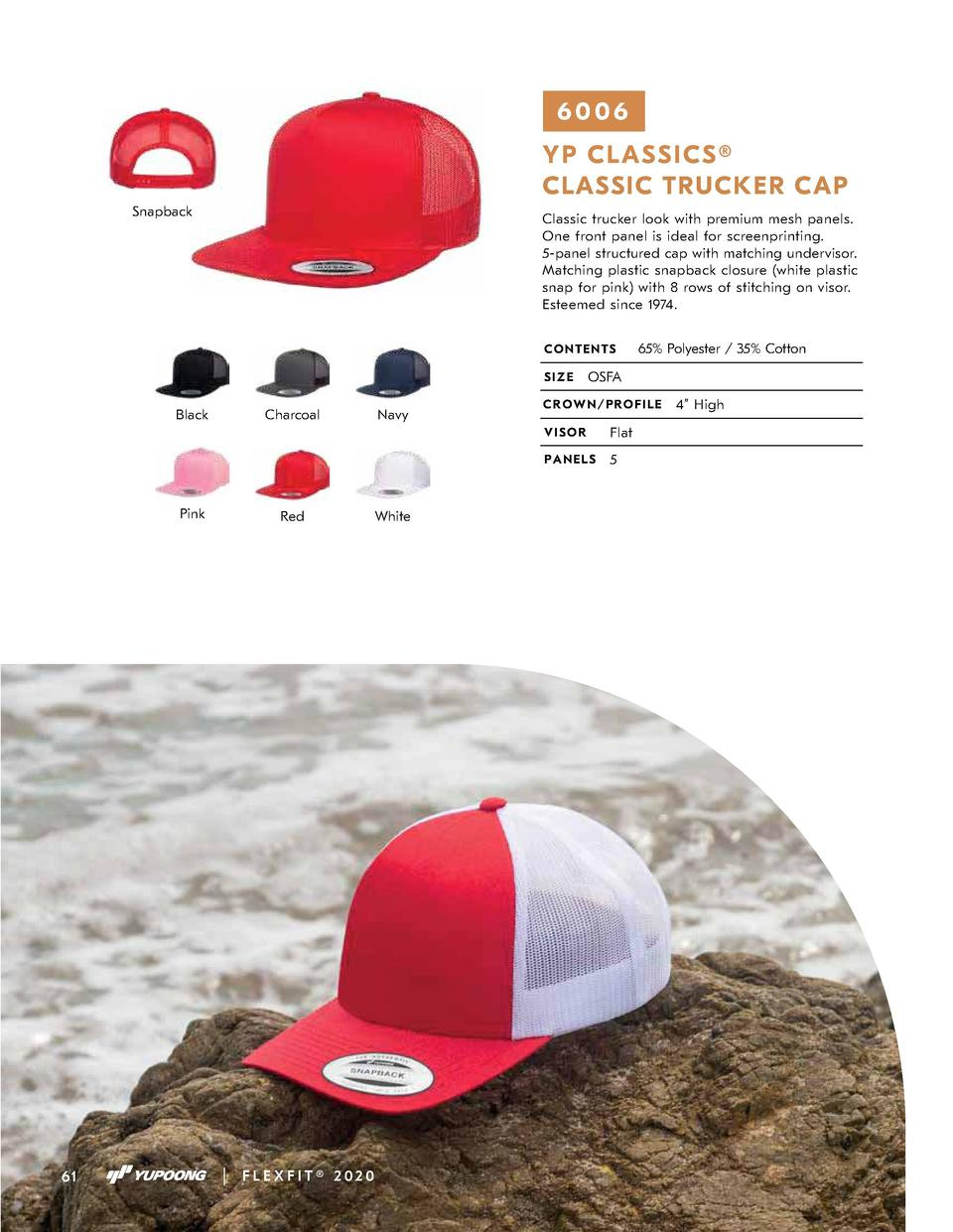 6006 Y P CLAS S ICS    CLASSIC TRUCKER CAP Snapback  Classic trucker look with premium mesh panels. One front panel is ide...