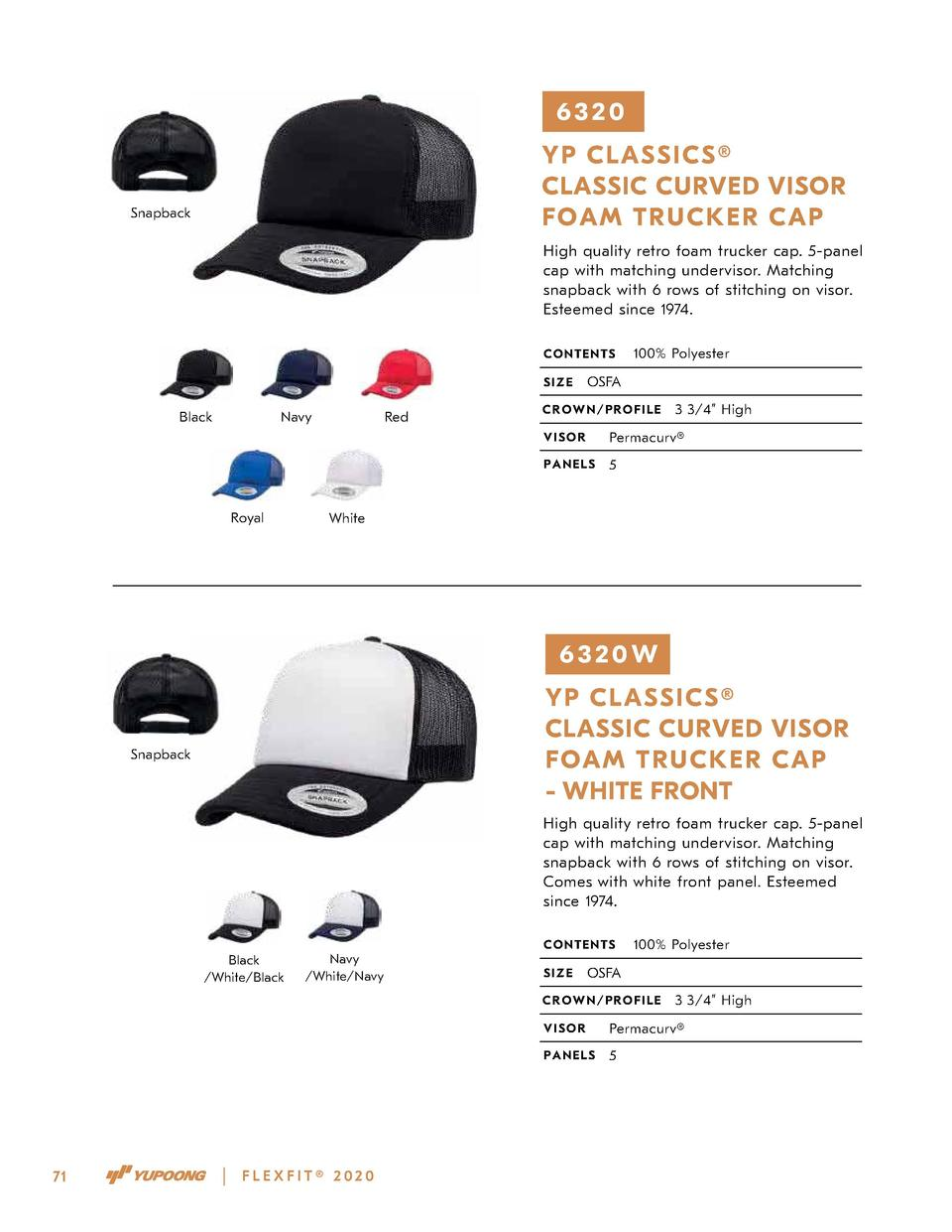6320 Y P CLAS S ICS    CLASSIC CURVED VISOR FO AM TR U CK E R CAP  Snapback  High quality retro foam trucker cap. 5-panel ...