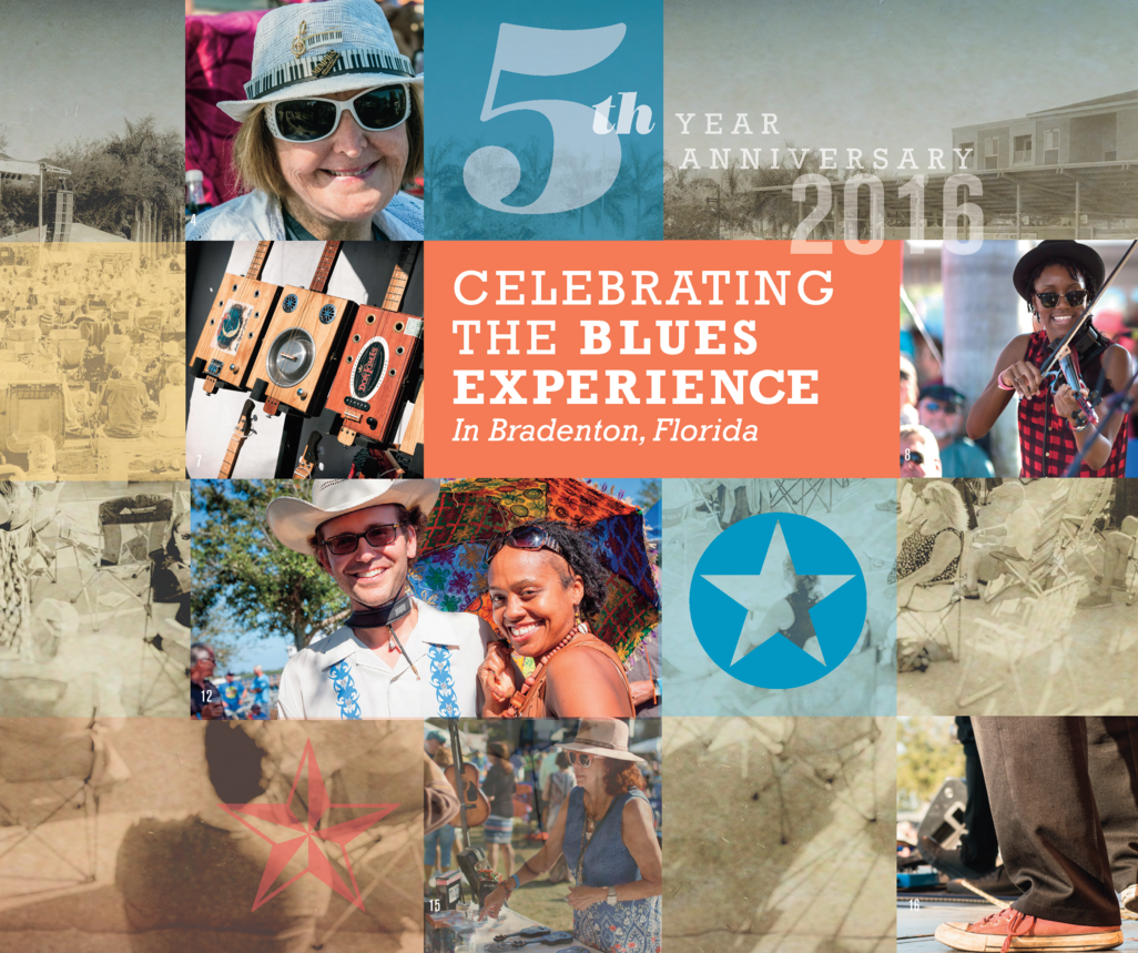 5      th  YEAR ANNIVERSARY  2016 CELEBRATING THE BLUES EXPERIENCE In Bradenton, Florida
