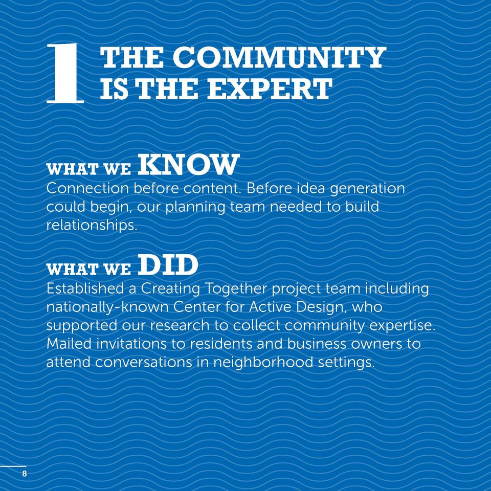 1  The Community is the Expert  What we  know  Connection before content. Before idea generation could begin, our planning...