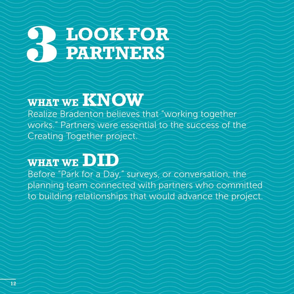 3  Look for Partners  What we  know  Realize Bradenton believes that    working together works.    Partners were essential...