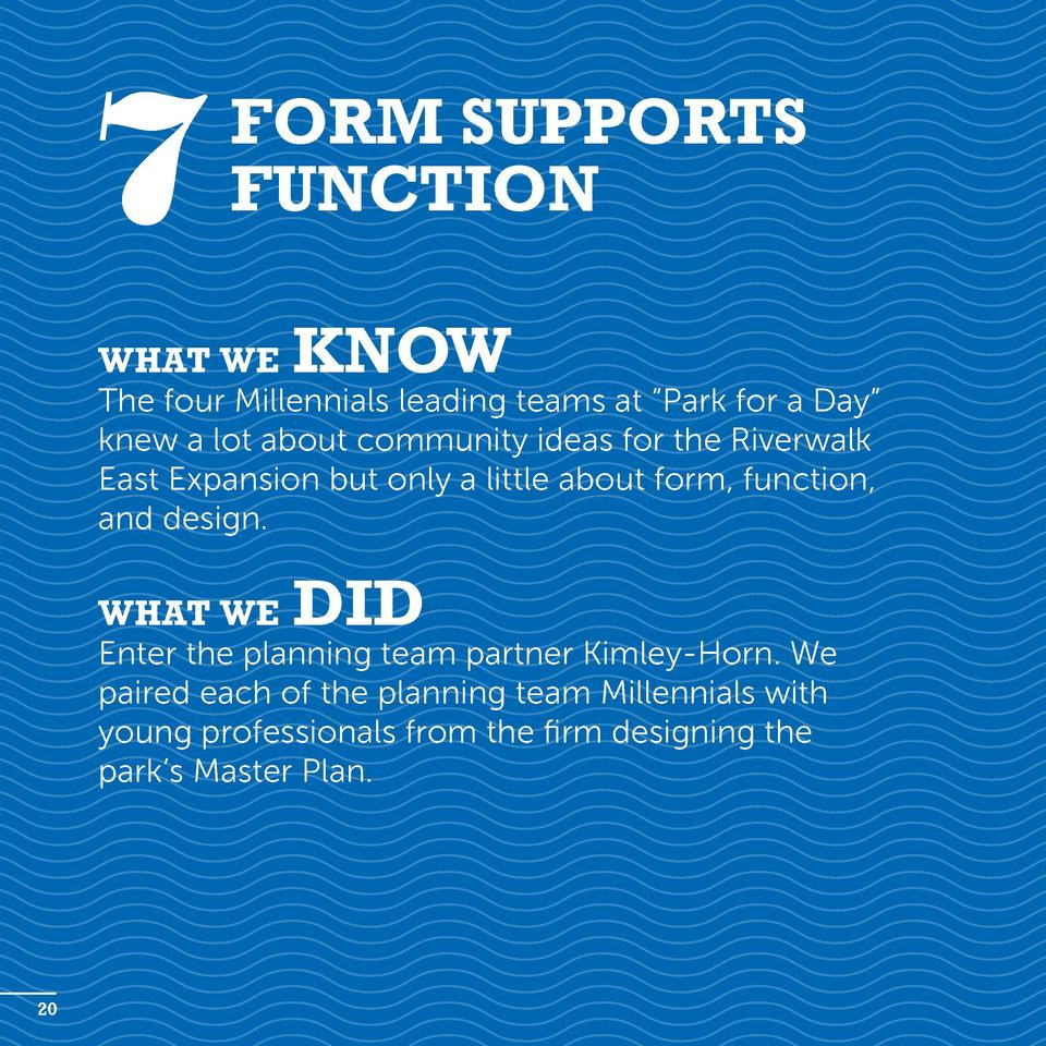 7  Form Supports Function  What we  know  The four Millennials leading teams at    Park for a Day    knew a lot about comm...