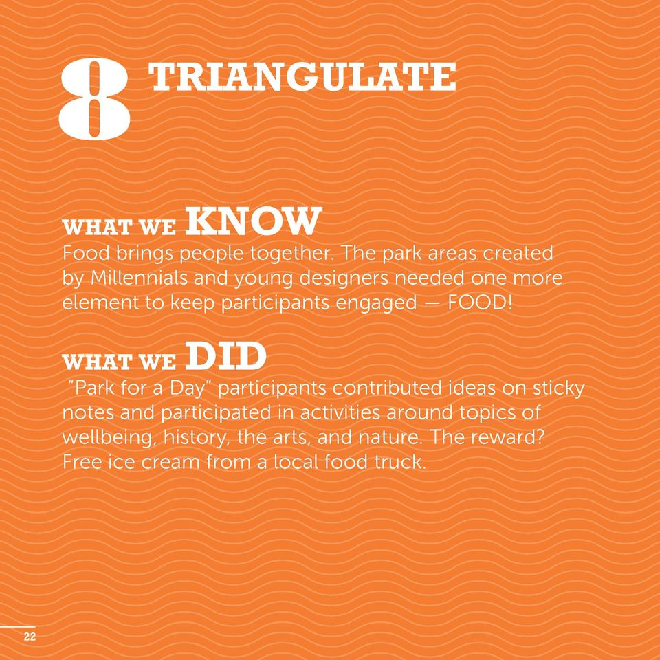 8  Triangulate  What we  know  Food brings people together. The park areas created by Millennials and young designers need...