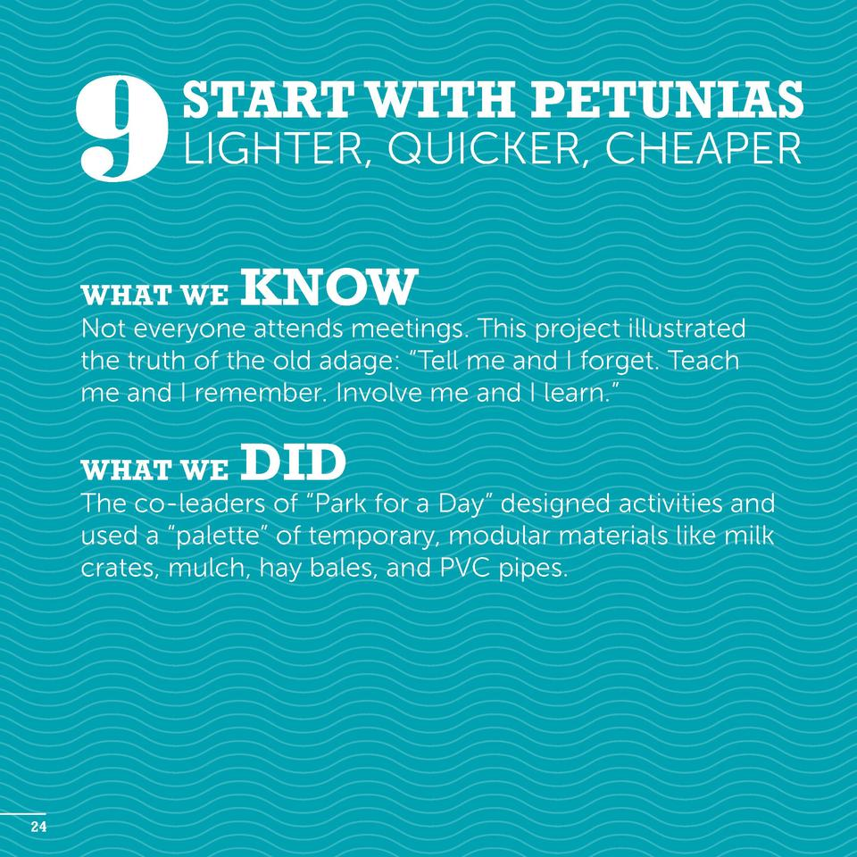 9  Start with Petunias Lighter, Quicker, Cheaper  What we  know  Not everyone attends meetings. This project illustrated t...