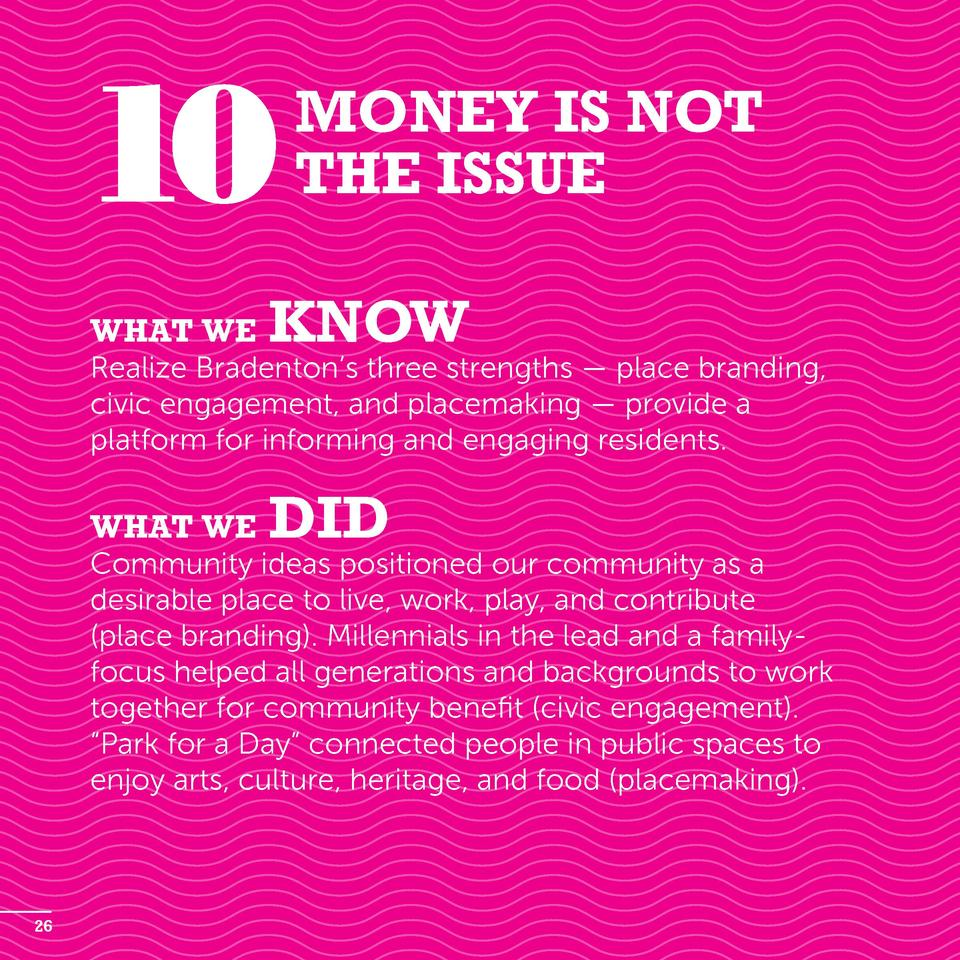 10 What we  Money Is Not the Issue  know  Realize Bradenton   s three strengths     place branding, civic engagement, and ...