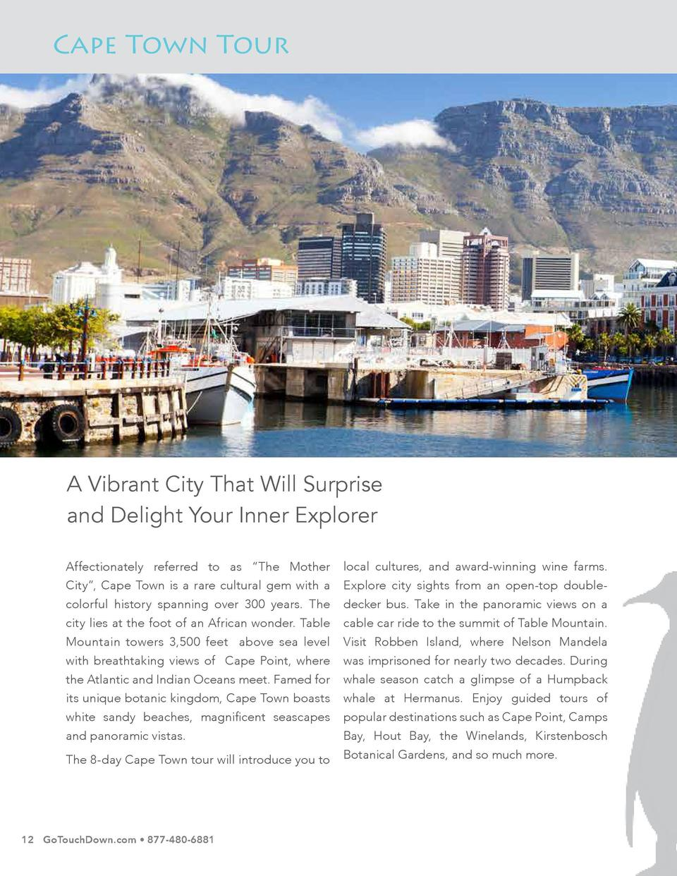 Cape Town Tour  A Vibrant City That Will Surprise and Delight Your Inner Explorer. Affectionately referred to as    The Mo...