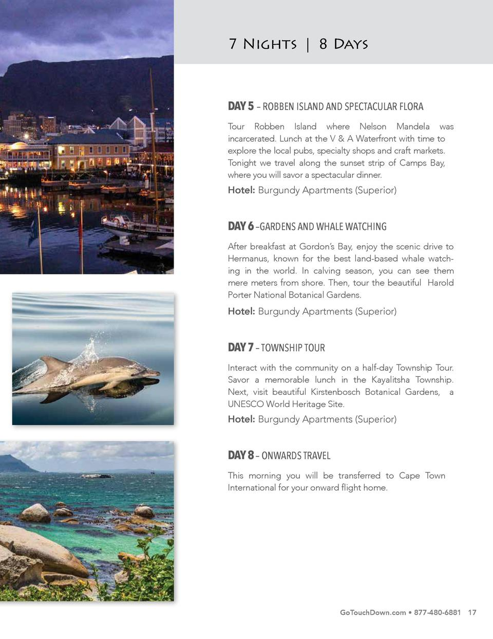 Cape Town Tour   Itinerary  7 Nights   8 Days  DAY 1     ARRIVE CAPE TOWN  DAY 5     GARDENS AND WHALE WATCHING  Upon arri...