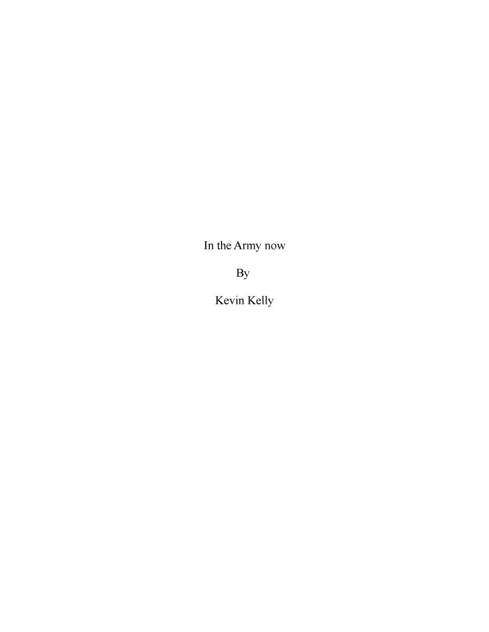 In the Army now By Kevin Kelly