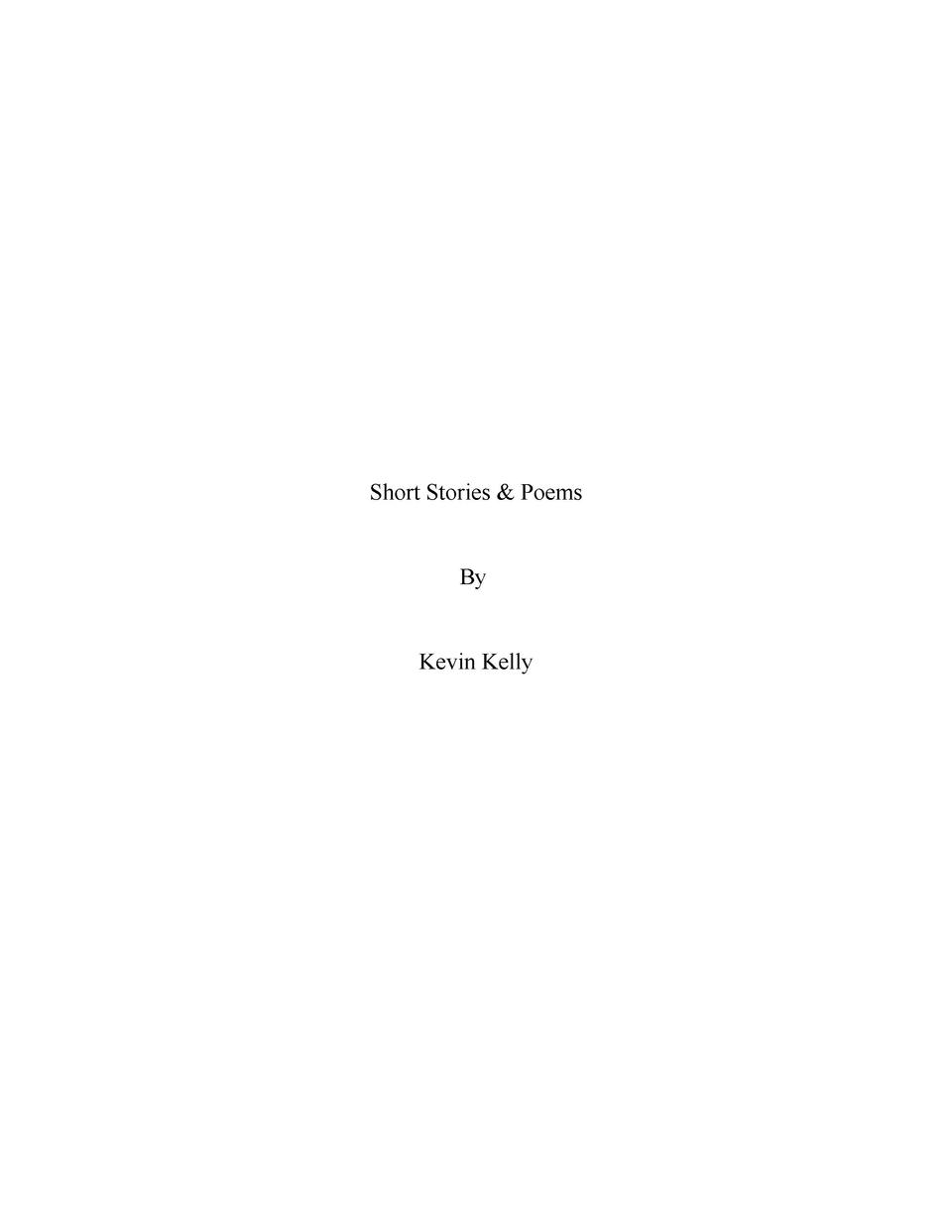 Short Stories   Poems  By  Kevin Kelly