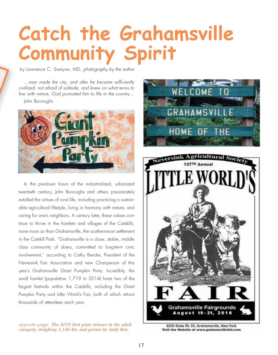 Catch the Grahamsville Community Spirit by Lawrence C. Swayne, MD, photography by the author     man made the city, and af...