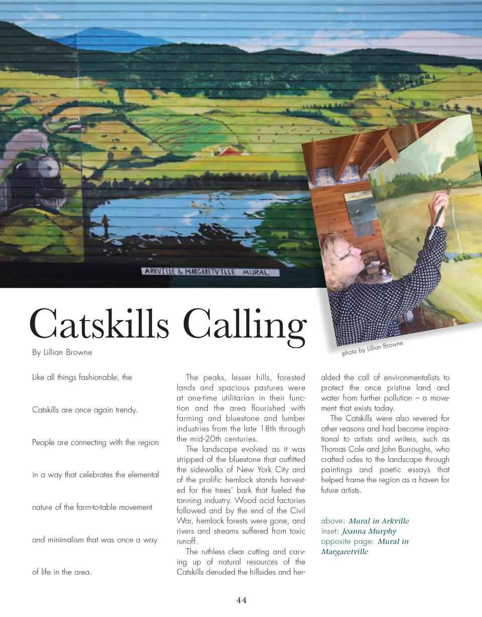 Catskills Calling By Lillian Browne  Like all things fashionable, the  Catskills are once again trendy.  People are connec...