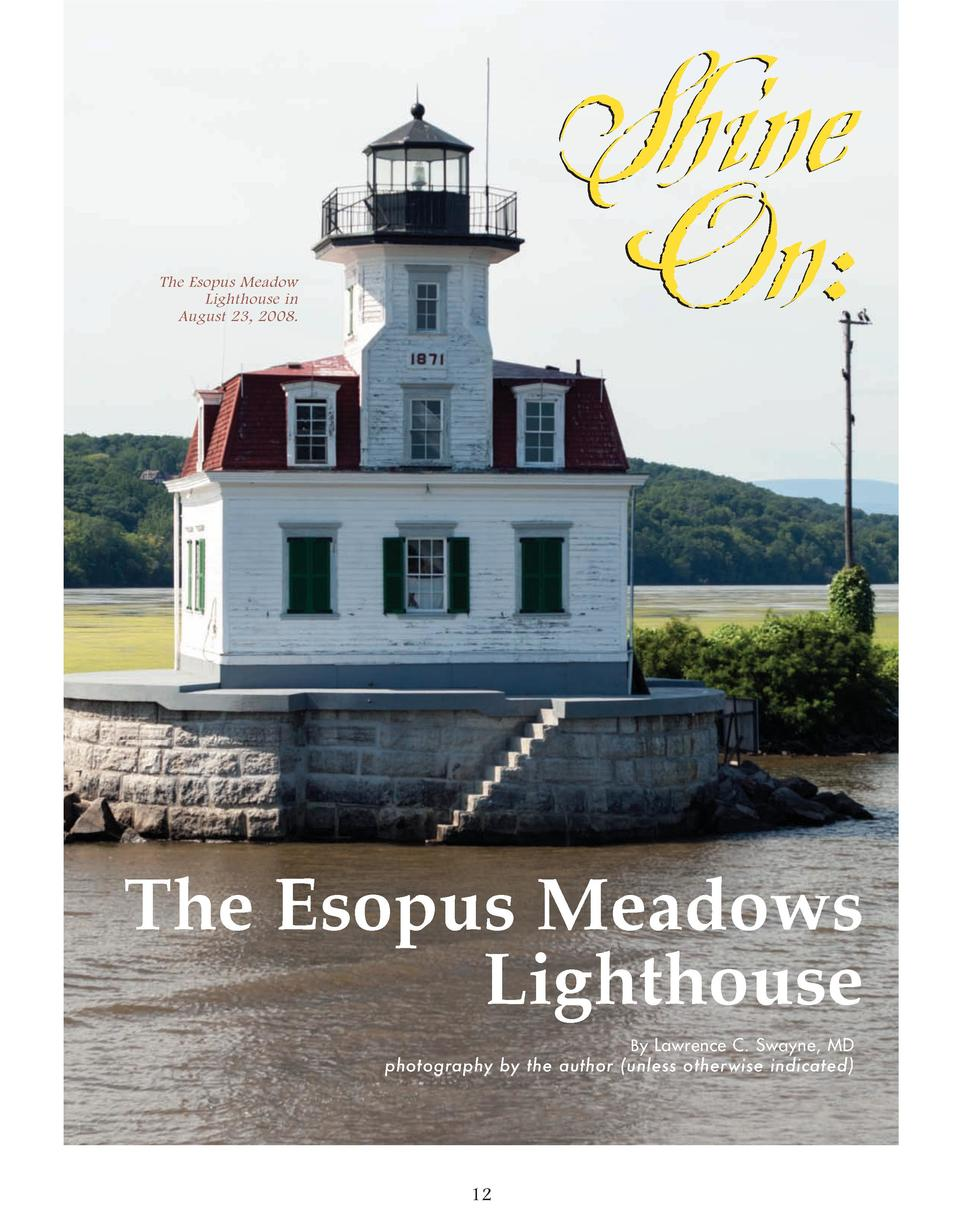 Shine On   The Esopus Meadow Lighthouse in August 23, 2008.  The Esopus Meadows Lighthouse By Lawrence C. Swayne, MD photo...
