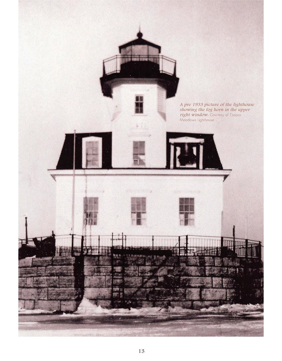 A pre 1933 picture of the lighthouse showing the fog horn in the upper right window. Courtesy of Esopus Meadows Lighthouse...