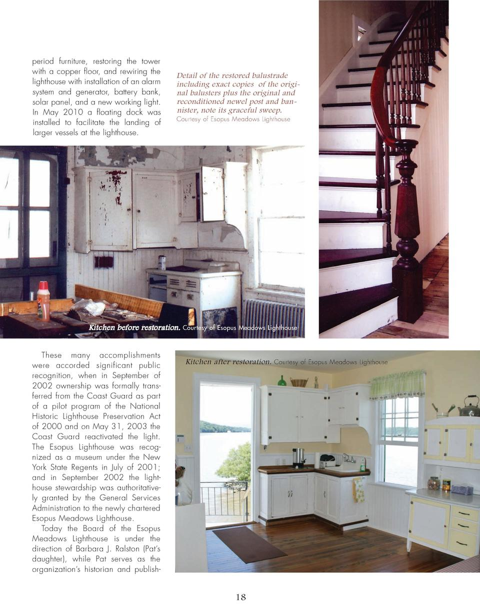 period furniture, restoring the tower with a copper floor, and rewiring the lighthouse with installation of an alarm syste...