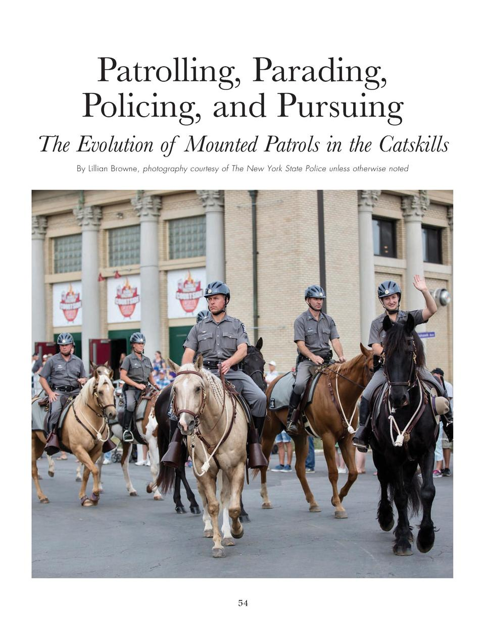 Patrolling, Parading, Policing, and Pursuing The Evolution of Mounted Patrols in the Catskills By Lillian Browne, photogra...