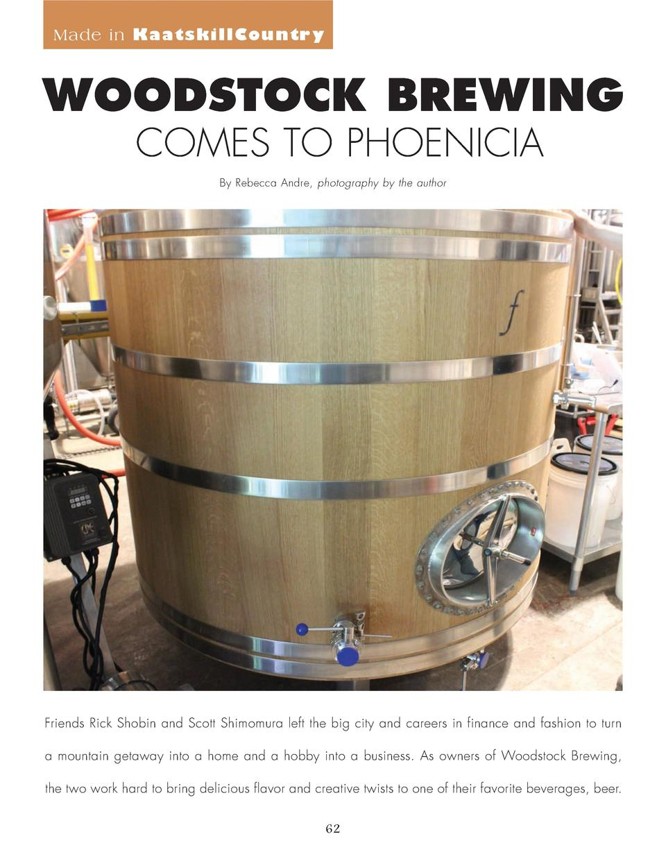 Made in KaatskillCountry  WOODSTOCK BREWING COMES TO PHOENICIA By Rebecca Andre, photography by the author  Friends Rick S...