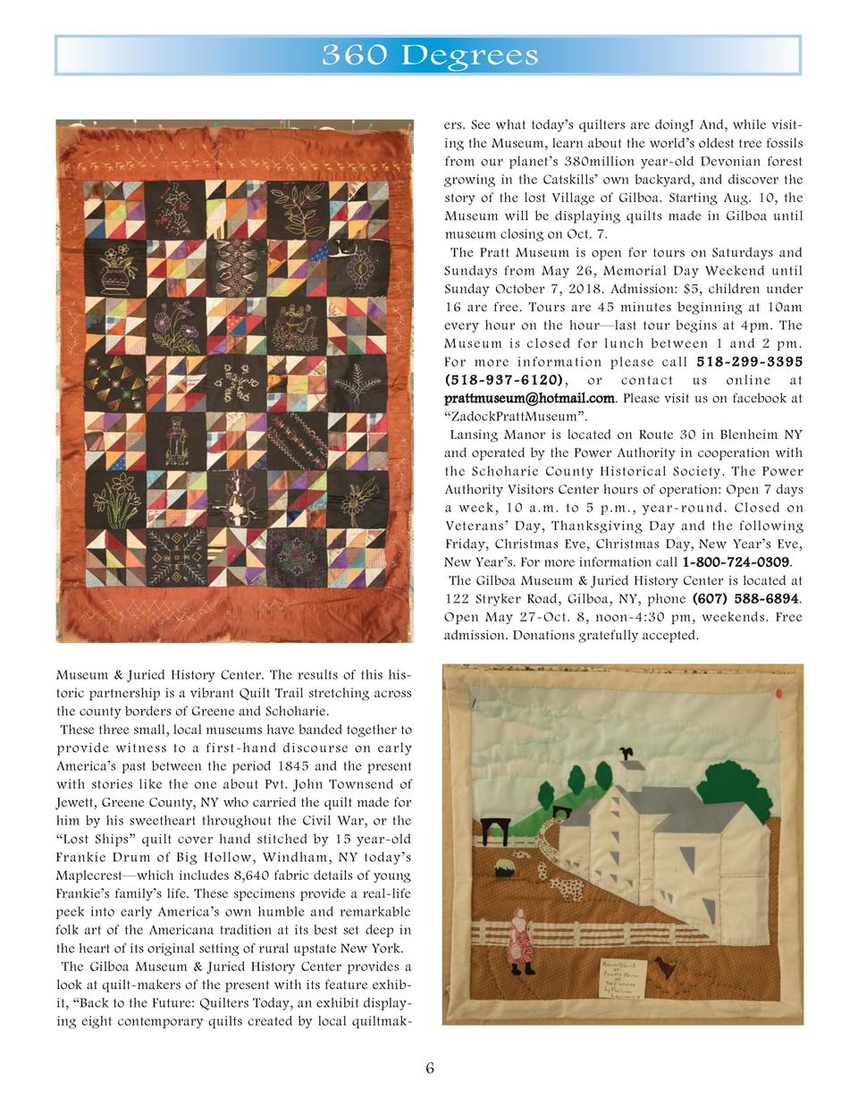 360 Degrees ers. See what today   s quilters are doing  And, while visiting the Museum, learn about the world   s oldest t...