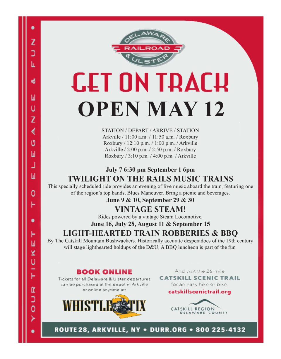 OPEN MAY 12 STATION   DEPART   ARRIVE   STATION Arkville   11 00 a.m.   11 50 a.m.   Roxbury Roxbury   12 10 p.m.   1 00 p...
