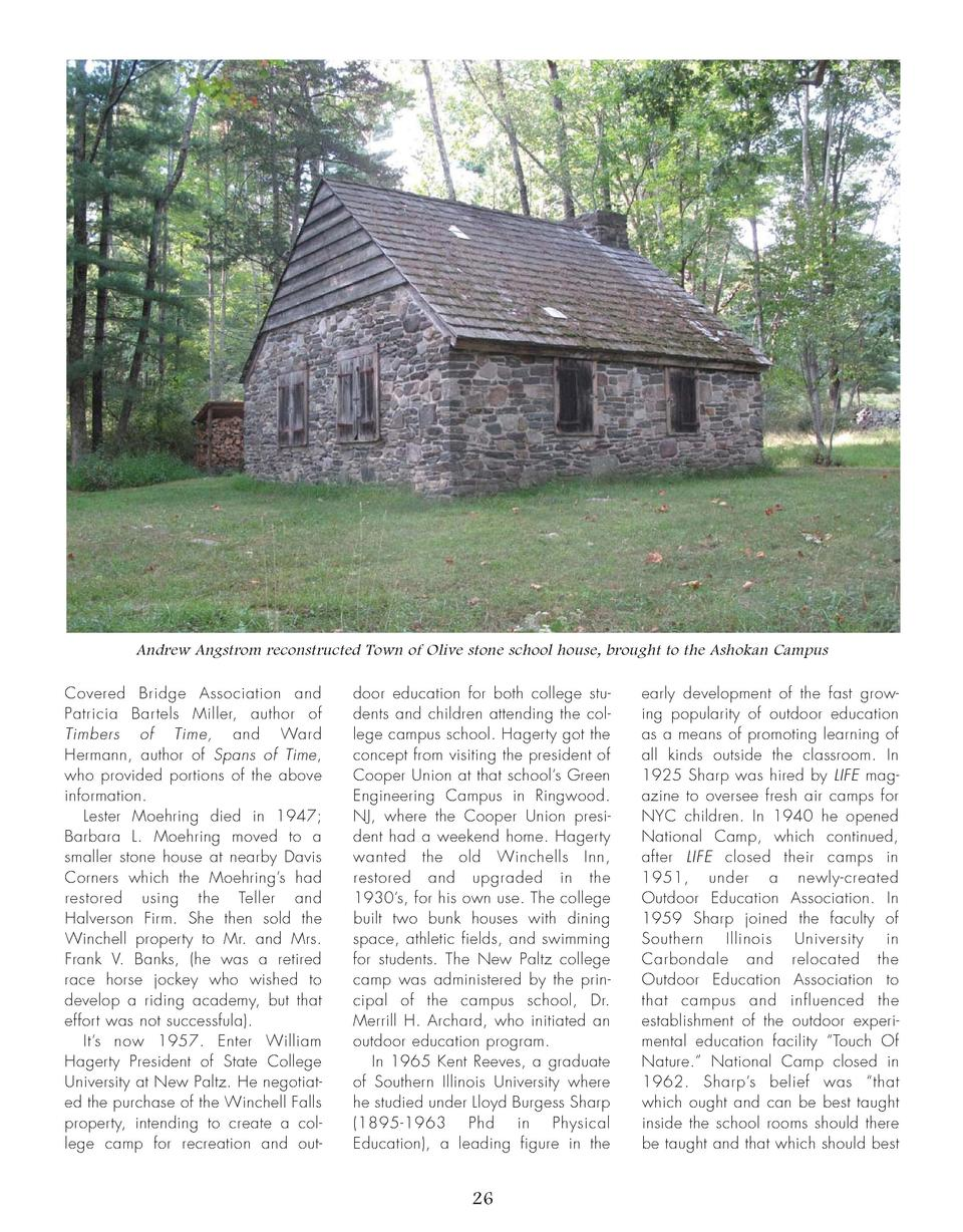 Andrew Angstrom reconstructed Town of Olive stone school house, brought to the Ashokan Campus Covered Bridge Association a...