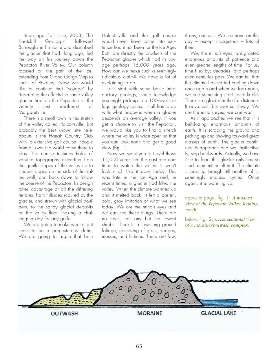 Years ago  Fall issue, 2003 , The Kaatskill Geologist followed Burroughs in his route and described the glacier that had, ...