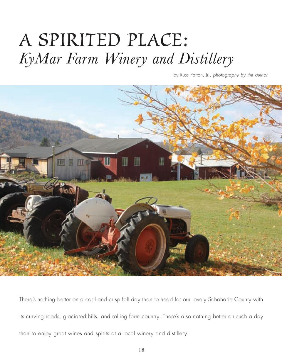 A SPIRITED PLACE   KyMar Farm Winery and Distillery  by Russ Patton, Jr., photography by the author  There   s nothing bet...