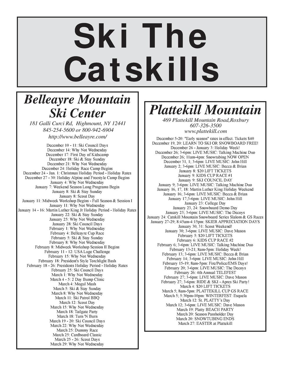 Ski The Catskills Belleayre Mountain Ski Center 181 Galli Curci Rd, Highmount, NY 12441 845-254-5600 or 800-942-6904 http ...