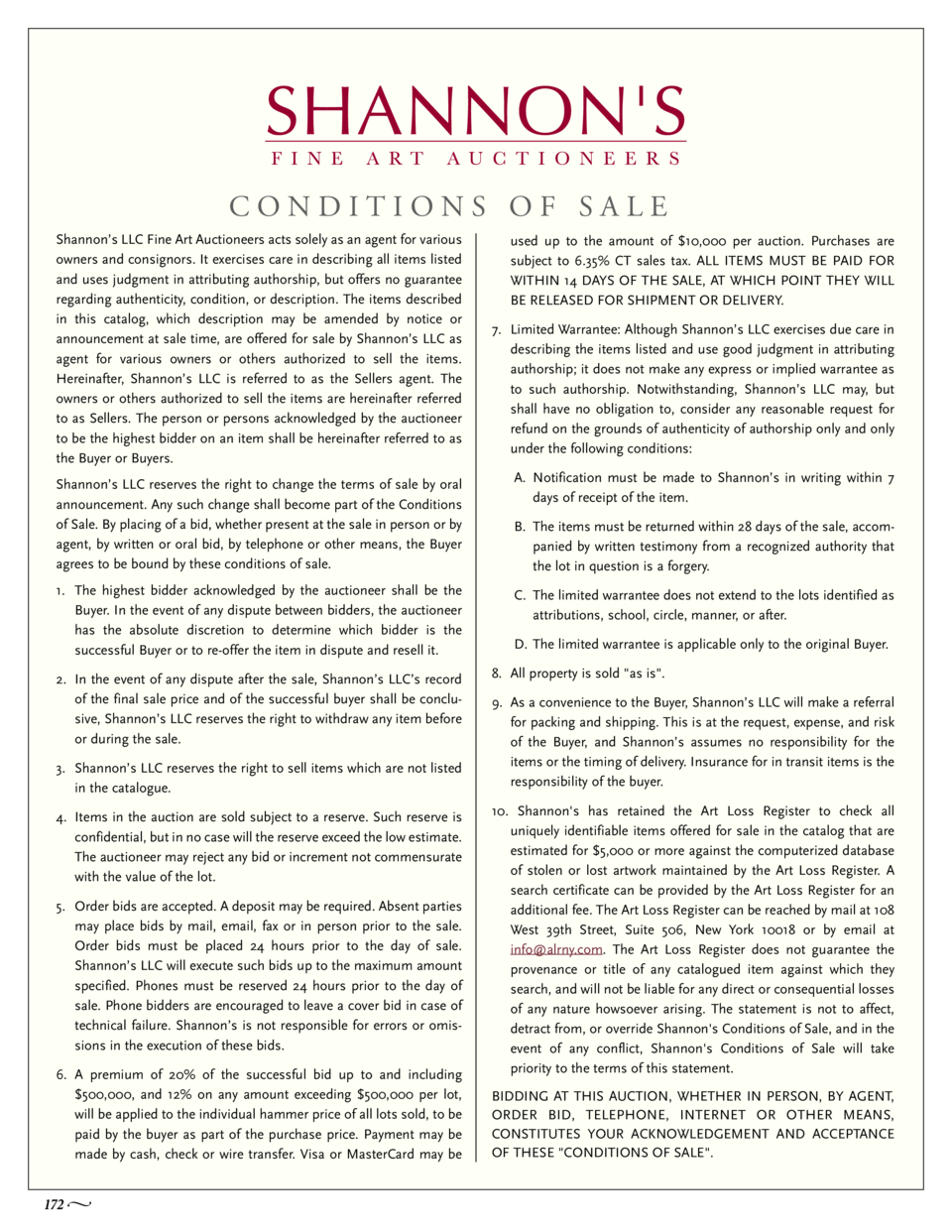 CONDITIONS OF SALE Shannon   s LLC Fine Art Auctioneers acts solely as an agent for various owners and consignors. It exer...