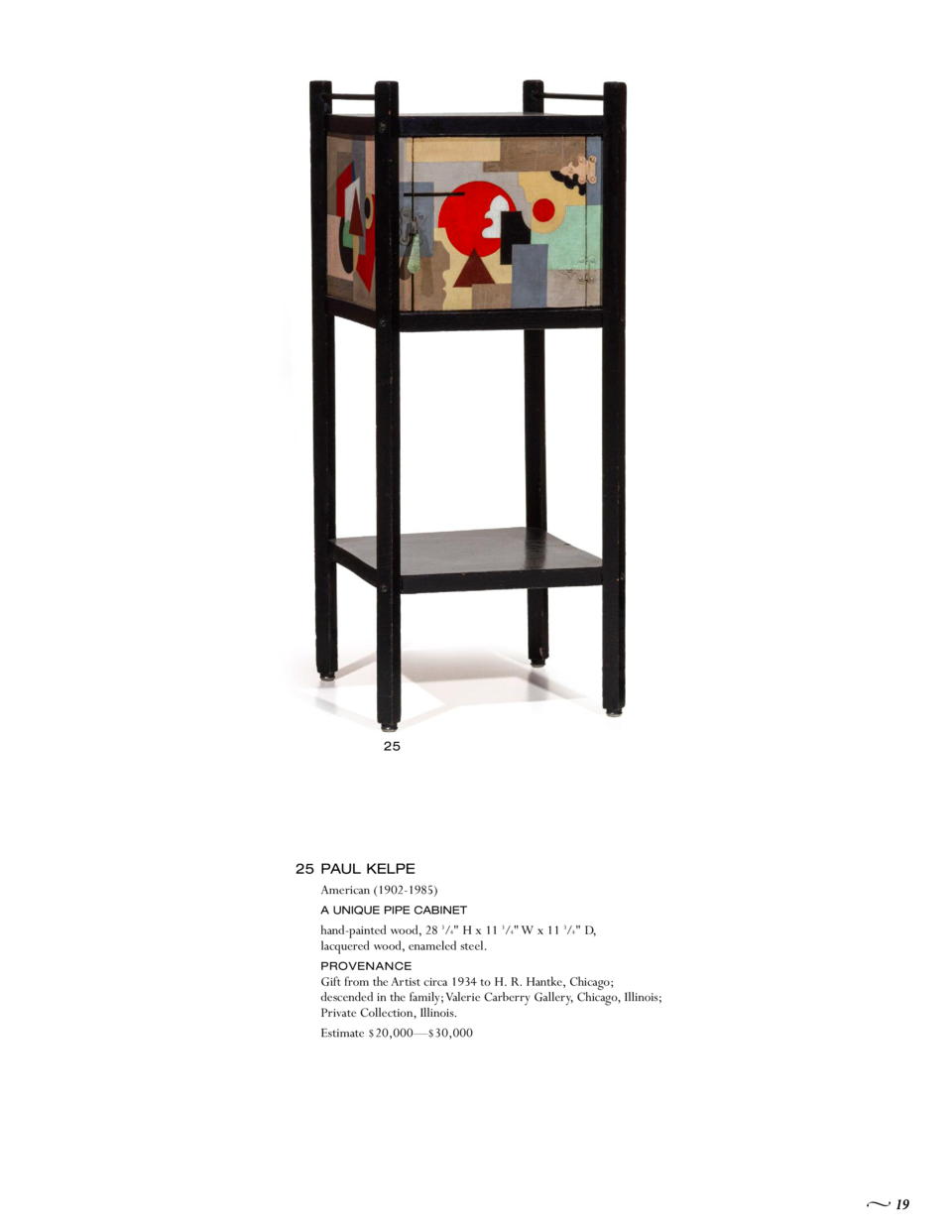 25  25 PAUL KELPE American  1902-1985  A UNIQUE PIPE CABINET  hand-painted wood, 28 3 4  H x 11 3 4  W x 11 3 4  D, lacque...